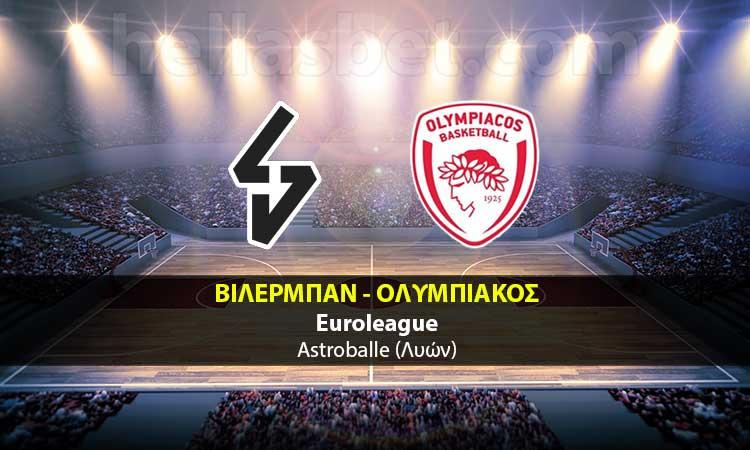 ΒΙΛΕΡΜΠΑΝ - ΟΛΥΜΠΙΑΚΟΣ    Bilermpan vs Olimpiakos   live streaming